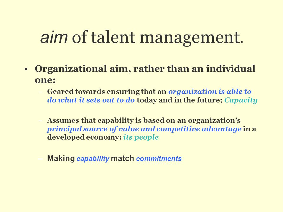 aim of talent management.