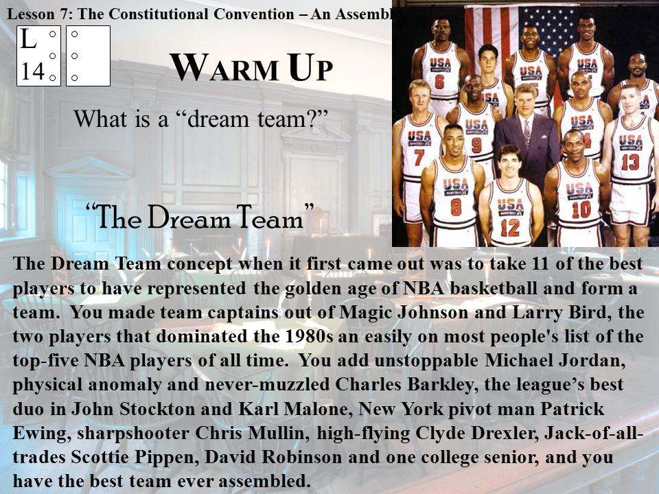 WARM UP The Dream Team L 14 What is a dream team
