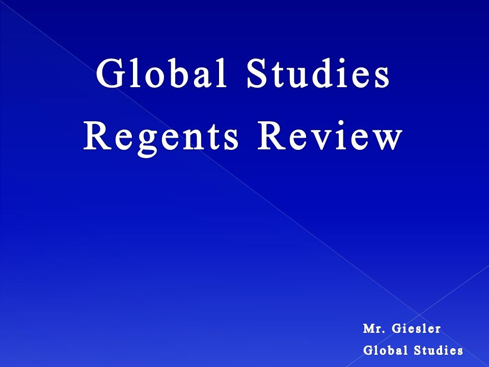 Global Studies Regents Review Mr. Giesler Global Studies