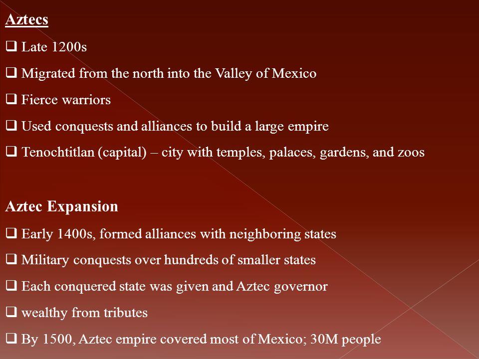 Aztecs Aztec Expansion Late 1200s