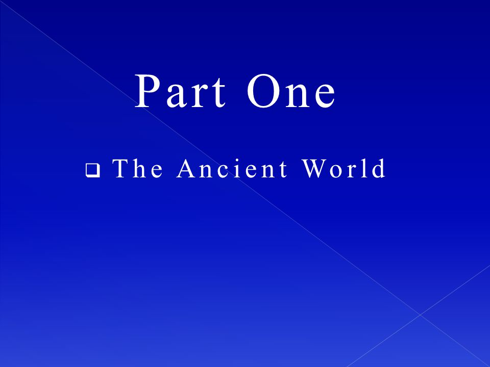 Part One The Ancient World