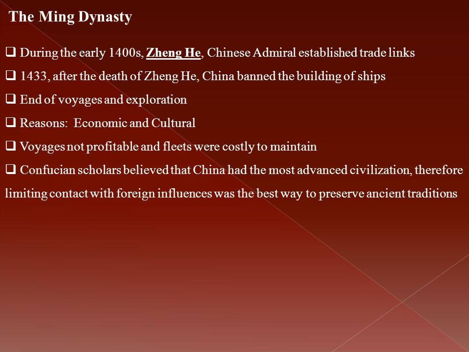The Ming Dynasty During the early 1400s, Zheng He, Chinese Admiral established trade links.