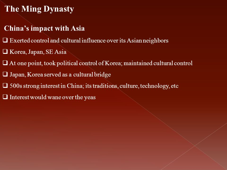 The Ming Dynasty China's impact with Asia