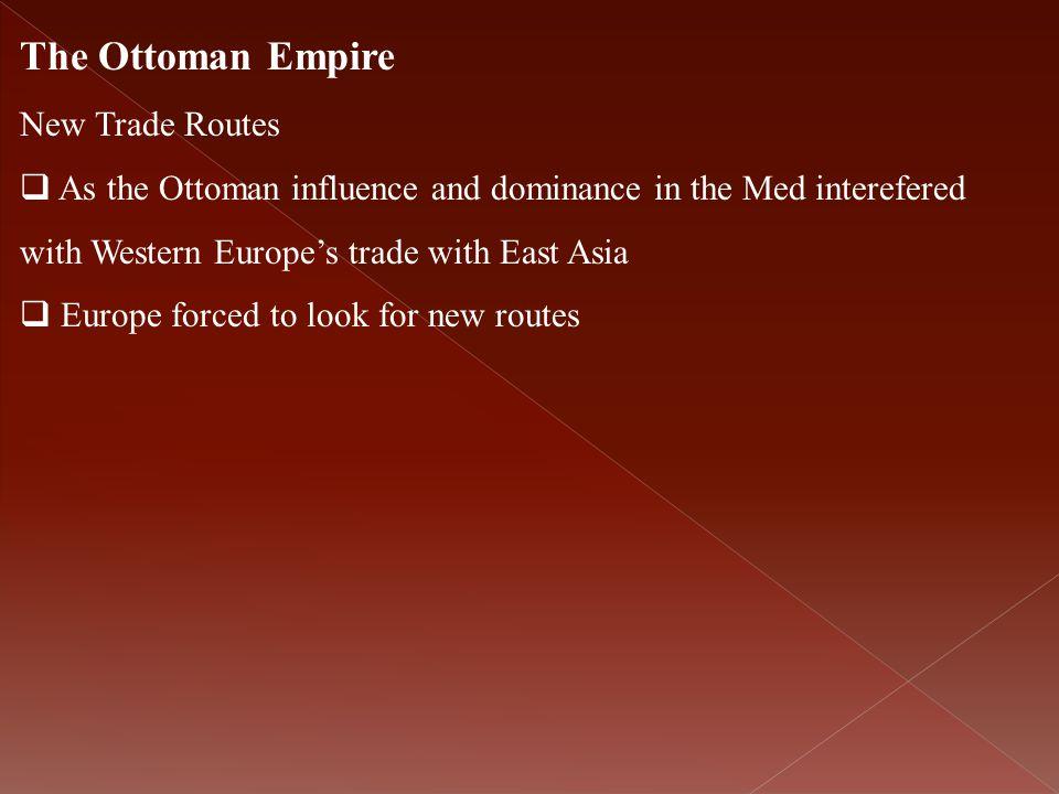 The Ottoman Empire New Trade Routes