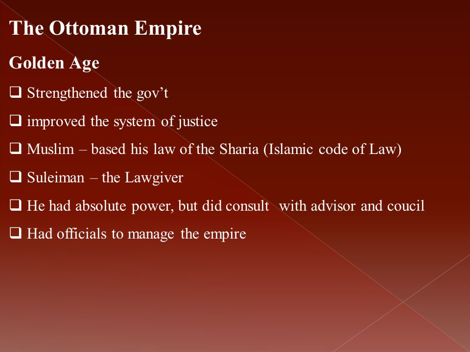 The Ottoman Empire Golden Age Strengthened the gov't