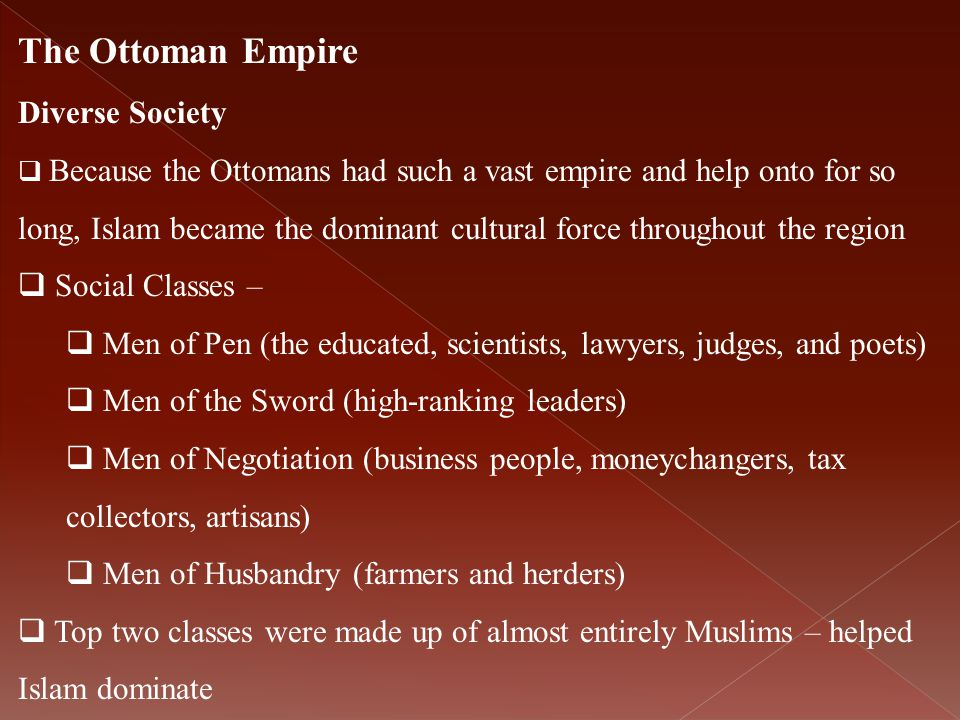 The Ottoman Empire Diverse Society Social Classes –