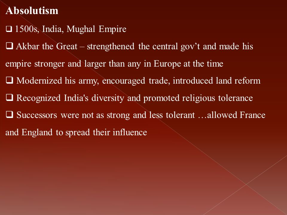 Absolutism 1500s, India, Mughal Empire.