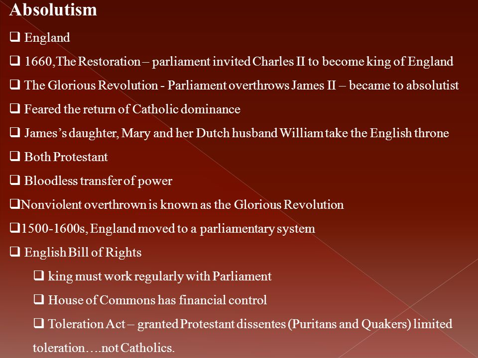 Absolutism England. 1660,The Restoration – parliament invited Charles II to become king of England.