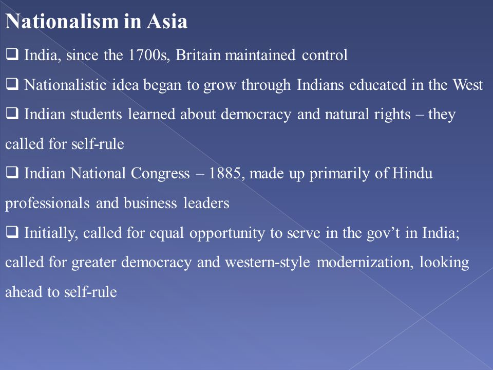 Nationalism in Asia India, since the 1700s, Britain maintained control