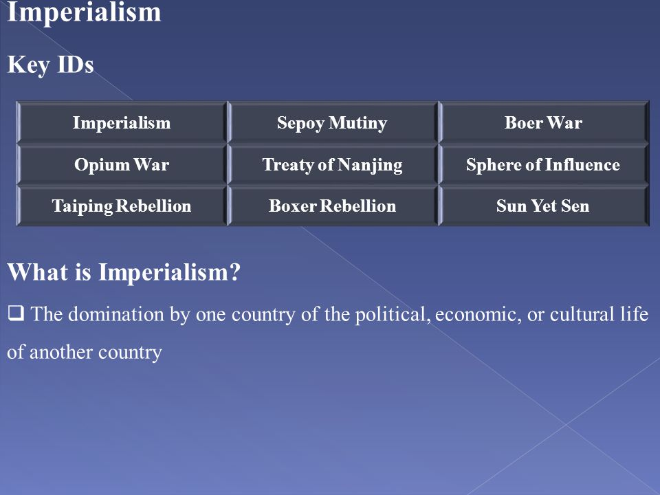 Imperialism Key IDs What is Imperialism