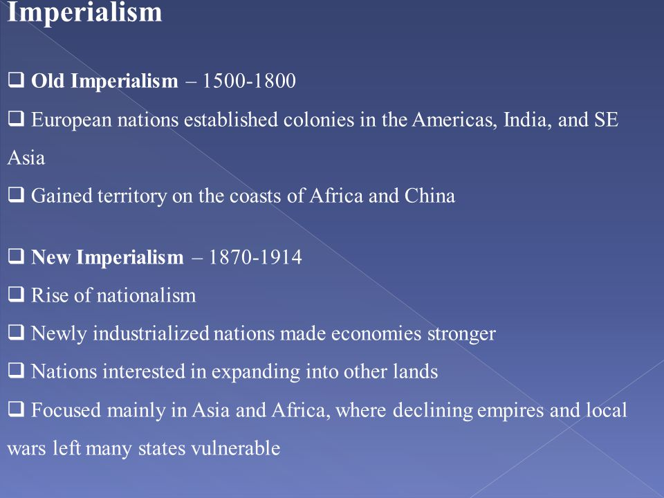 Imperialism Old Imperialism – 1500-1800