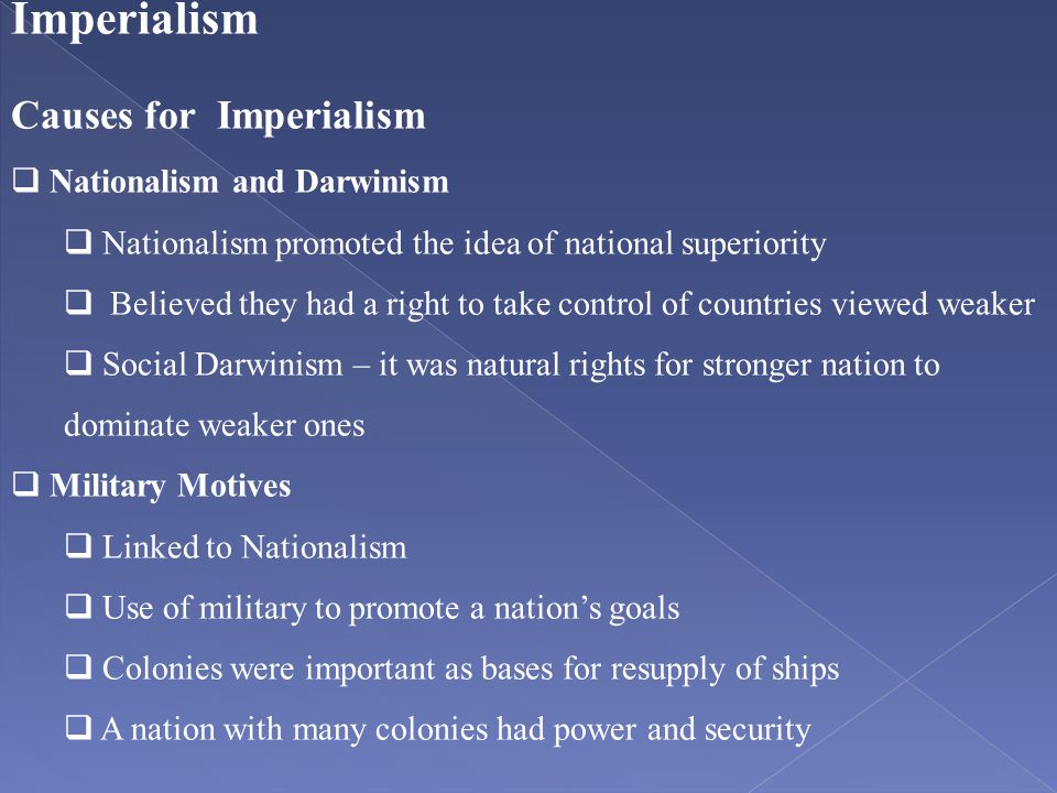 Imperialism Causes for Imperialism Nationalism and Darwinism
