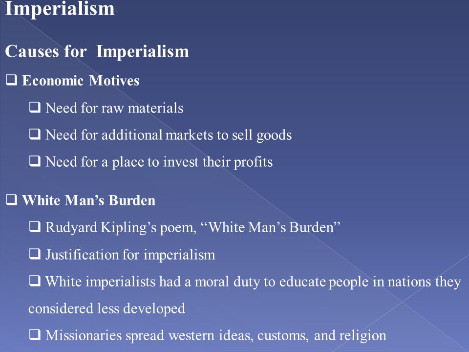 Imperialism Causes for Imperialism Economic Motives