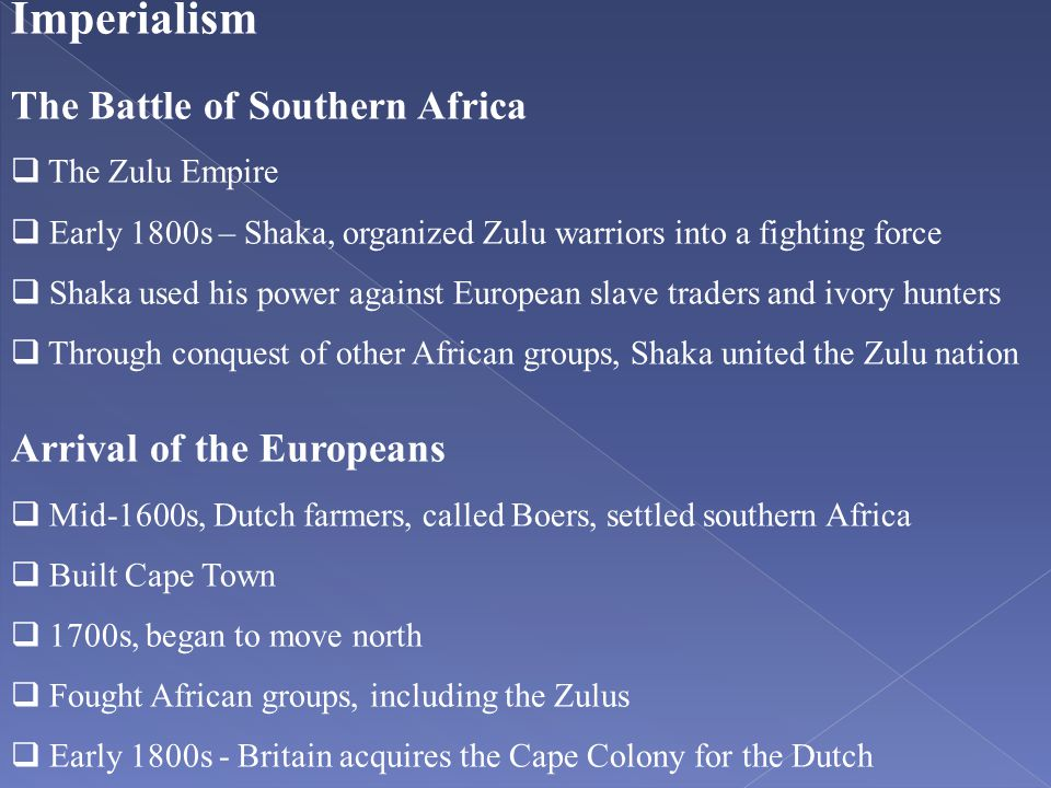Imperialism The Battle of Southern Africa Arrival of the Europeans