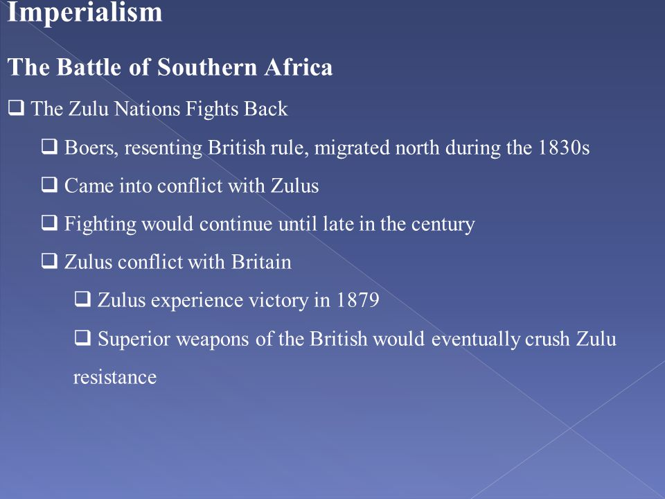 Imperialism The Battle of Southern Africa The Zulu Nations Fights Back