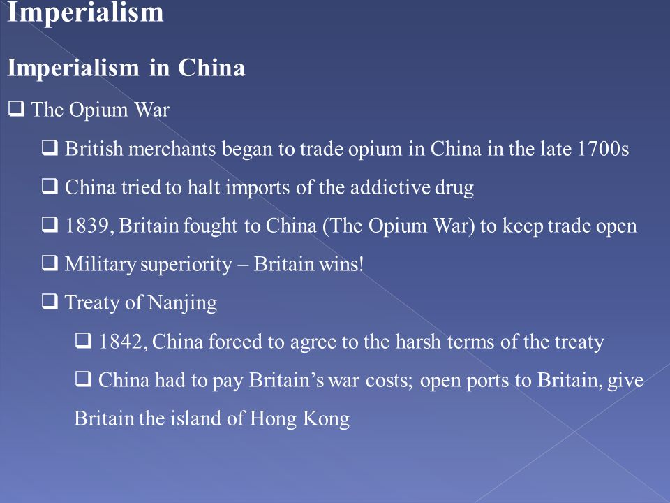 Imperialism Imperialism in China The Opium War
