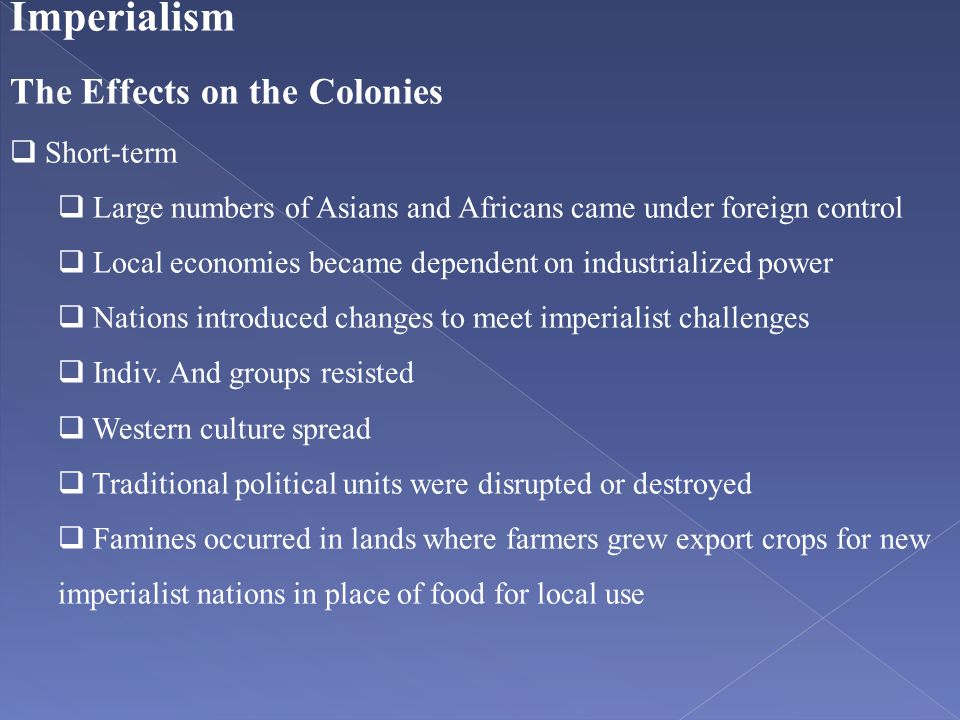 Imperialism The Effects on the Colonies Short-term