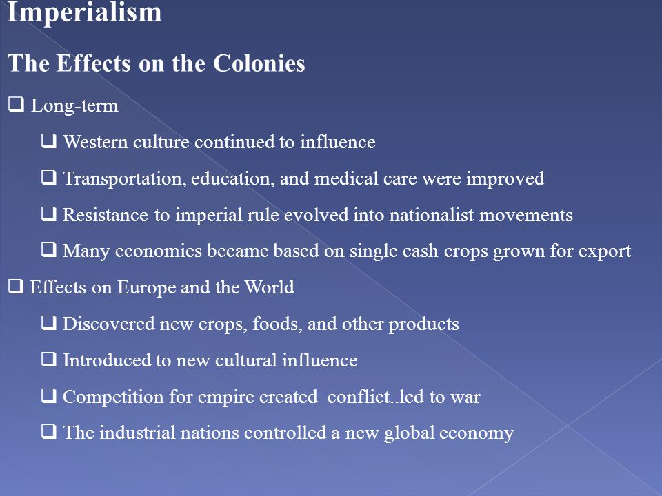 Imperialism The Effects on the Colonies Long-term