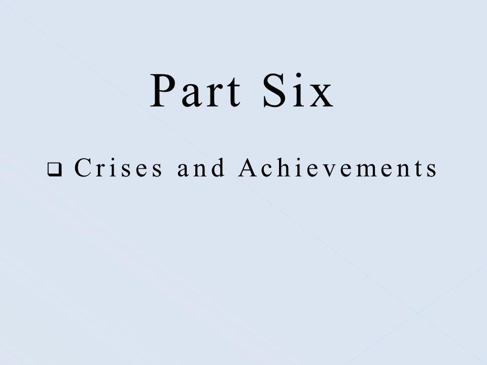Crises and Achievements