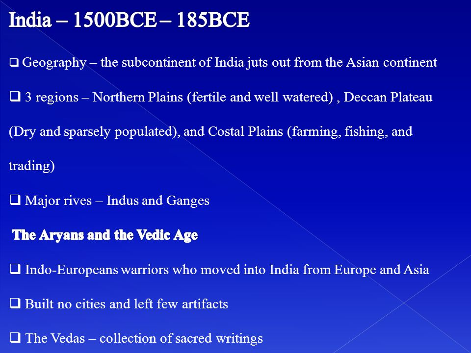 India – 1500BCE – 185BCE Geography – the subcontinent of India juts out from the Asian continent.