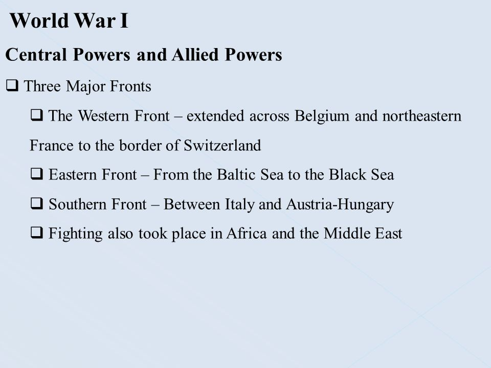 World War I Central Powers and Allied Powers Three Major Fronts
