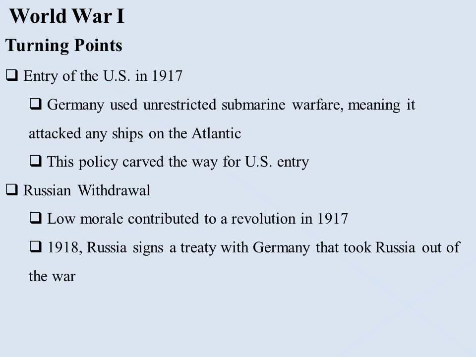 World War I Turning Points Entry of the U.S. in 1917