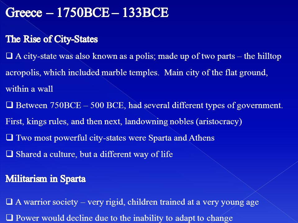 Greece – 1750BCE – 133BCE The Rise of City-States Militarism in Sparta