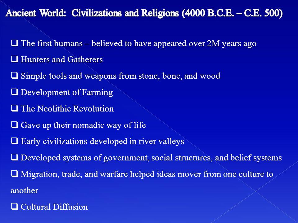 Ancient World: Civilizations and Religions (4000 B.C.E. – C.E. 500)