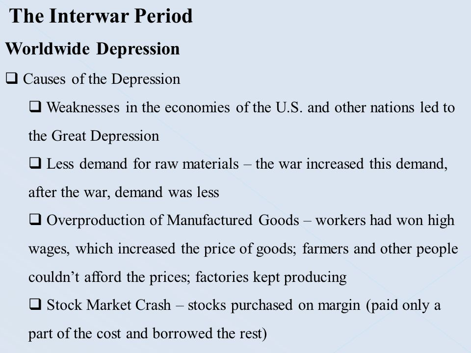 The Interwar Period Worldwide Depression Causes of the Depression