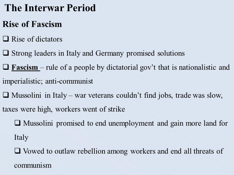 The Interwar Period Rise of Fascism Rise of dictators