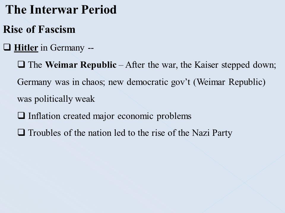 The Interwar Period Rise of Fascism Hitler in Germany --