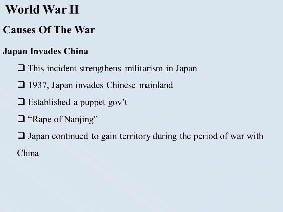 World War II Causes Of The War Japan Invades China