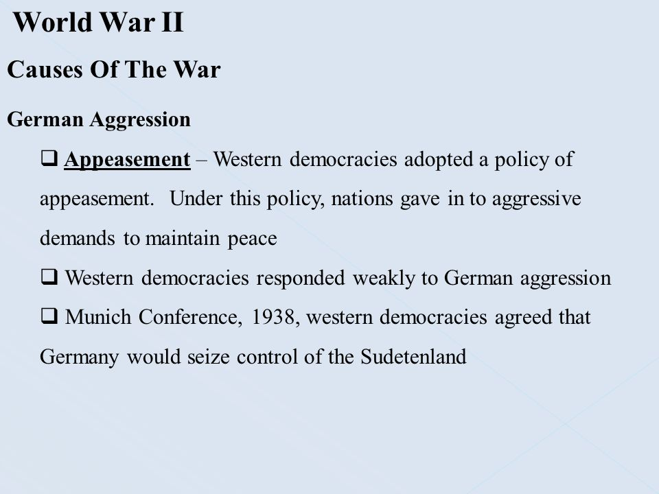 World War II Causes Of The War German Aggression