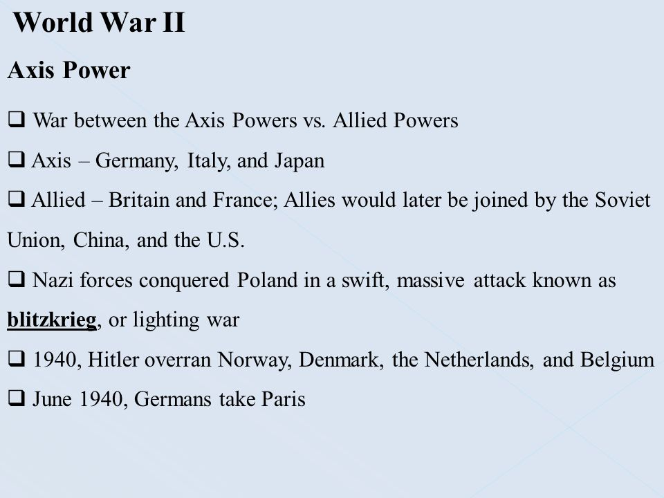 World War II Axis Power War between the Axis Powers vs. Allied Powers