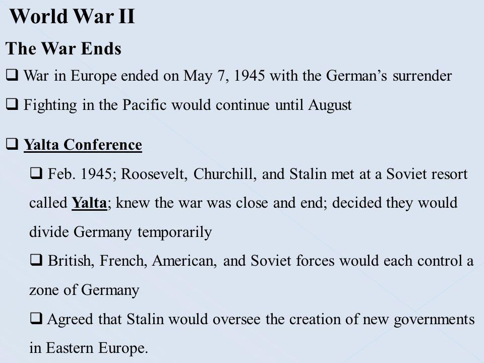 World War II The War Ends