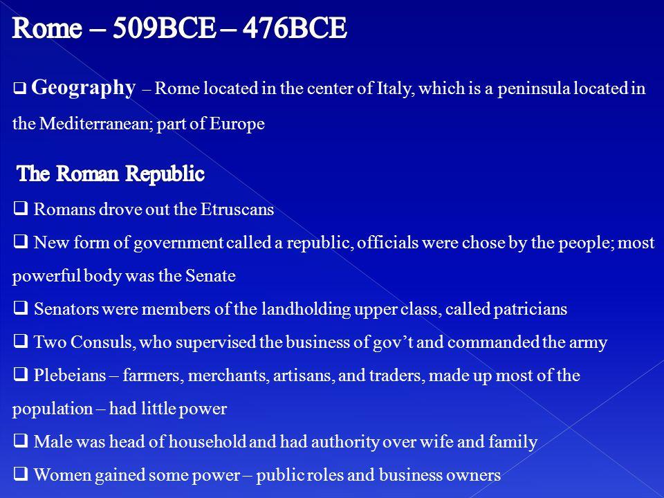 Rome – 509BCE – 476BCE Romans drove out the Etruscans