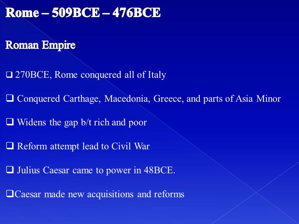 Rome – 509BCE – 476BCE Roman Empire