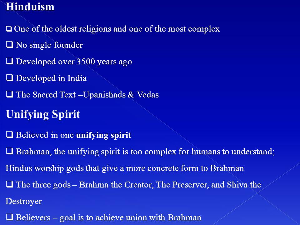 Hinduism Unifying Spirit No single founder