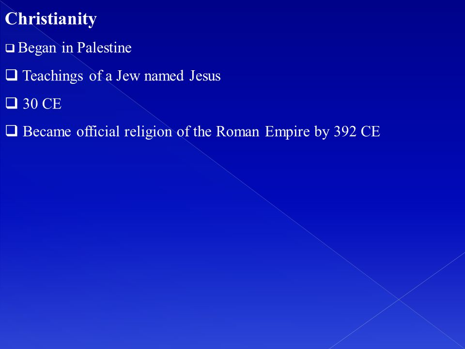 Christianity Teachings of a Jew named Jesus 30 CE
