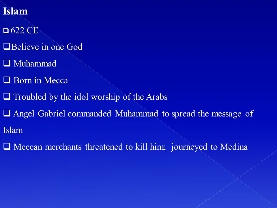 Islam Believe in one God Muhammad Born in Mecca
