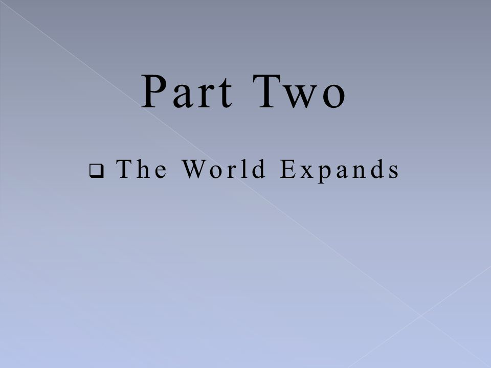 Part Two The World Expands