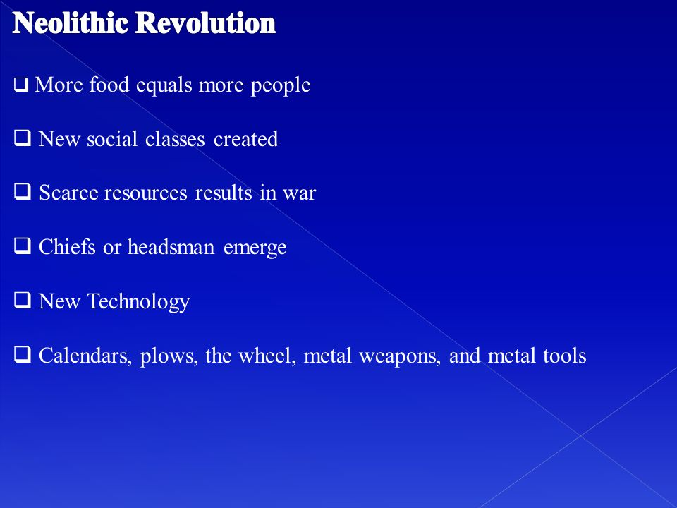 Neolithic Revolution New social classes created