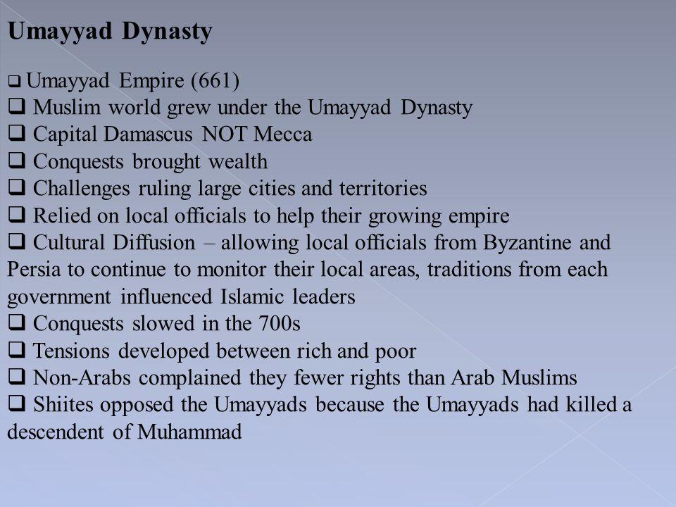 Umayyad Dynasty Muslim world grew under the Umayyad Dynasty
