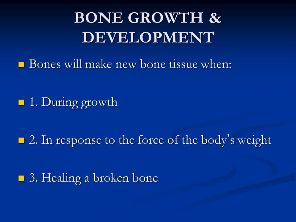 BONE GROWTH & DEVELOPMENT