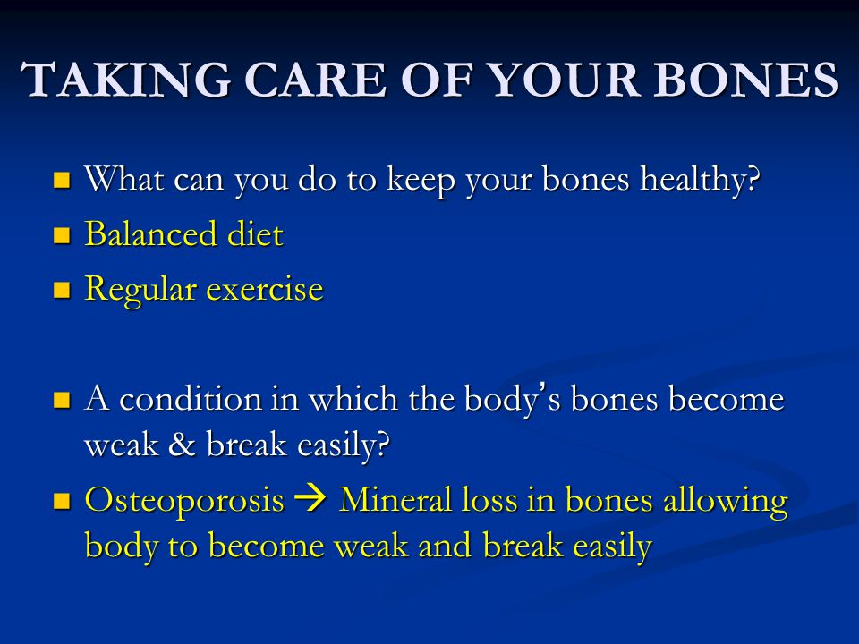 TAKING CARE OF YOUR BONES
