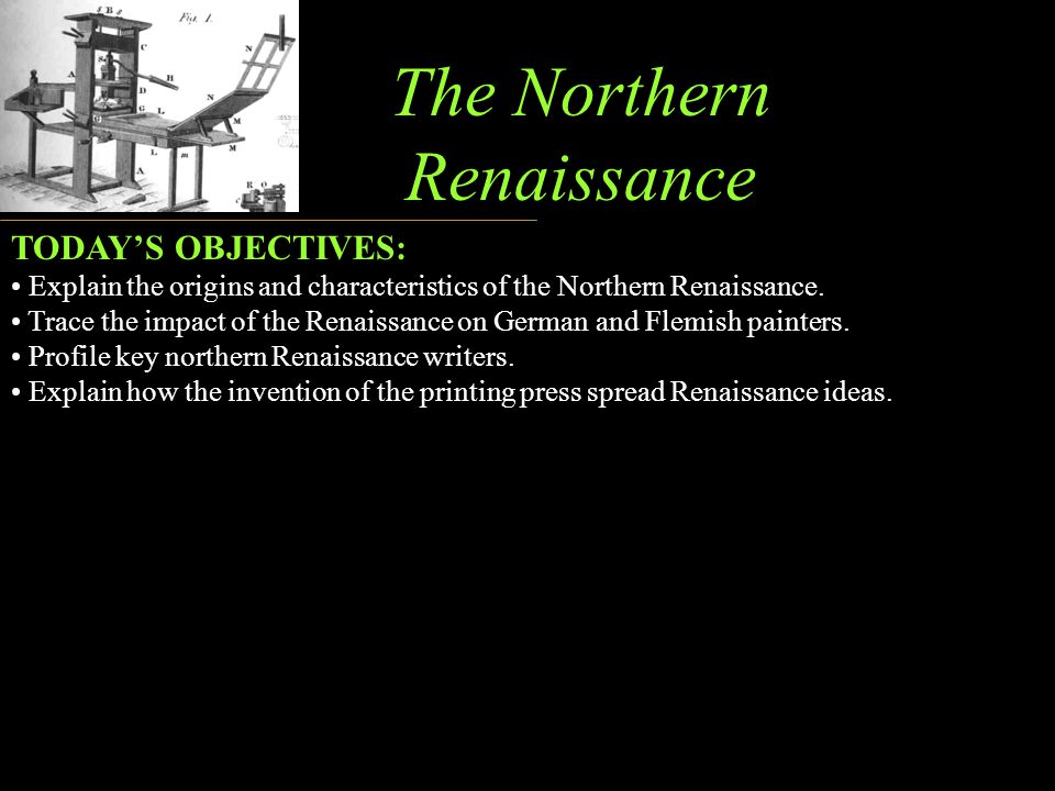 The Northern Renaissance TODAY'S OBJECTIVES: