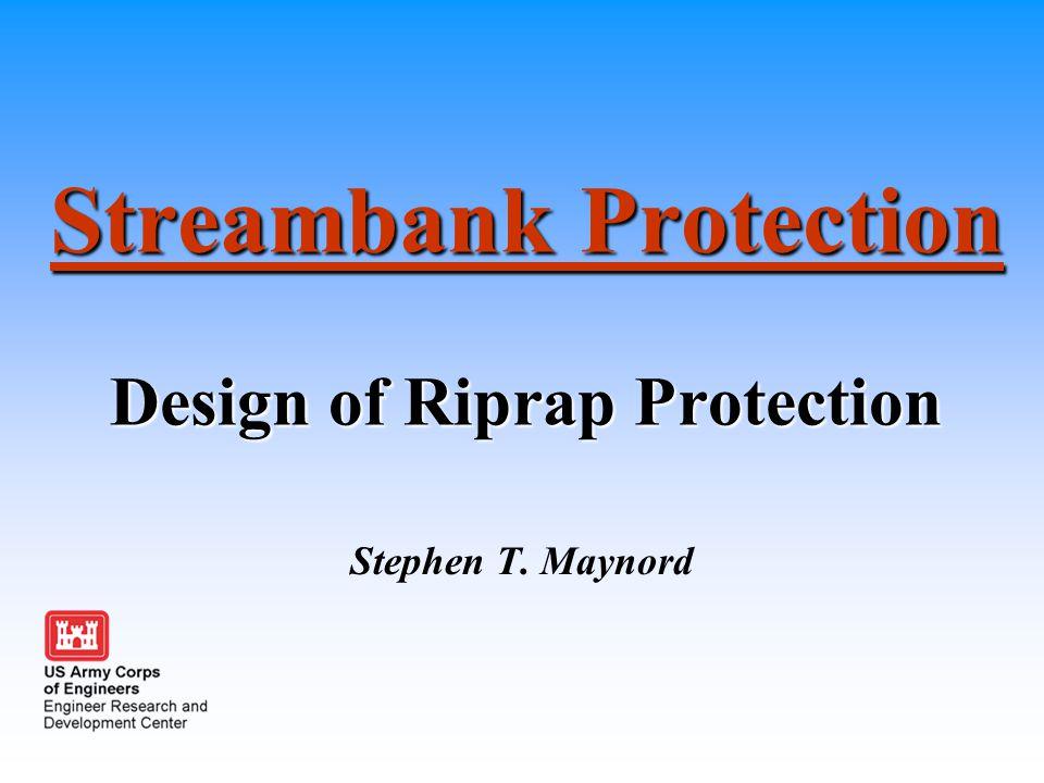 Streambank Protection Design of Riprap Protection