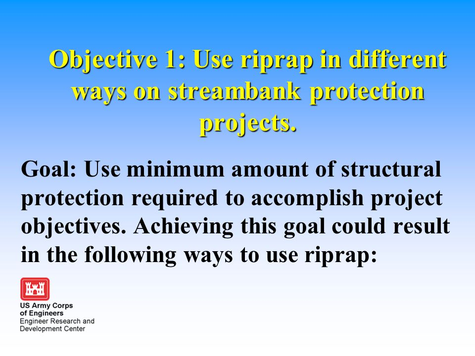 Objective 1: Use riprap in different ways on streambank protection projects.