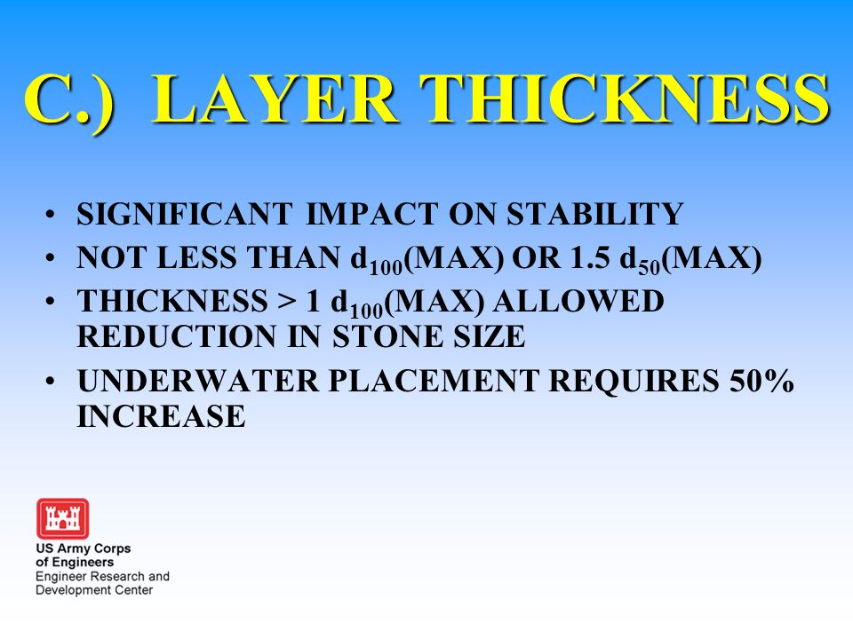 C.) LAYER THICKNESS SIGNIFICANT IMPACT ON STABILITY