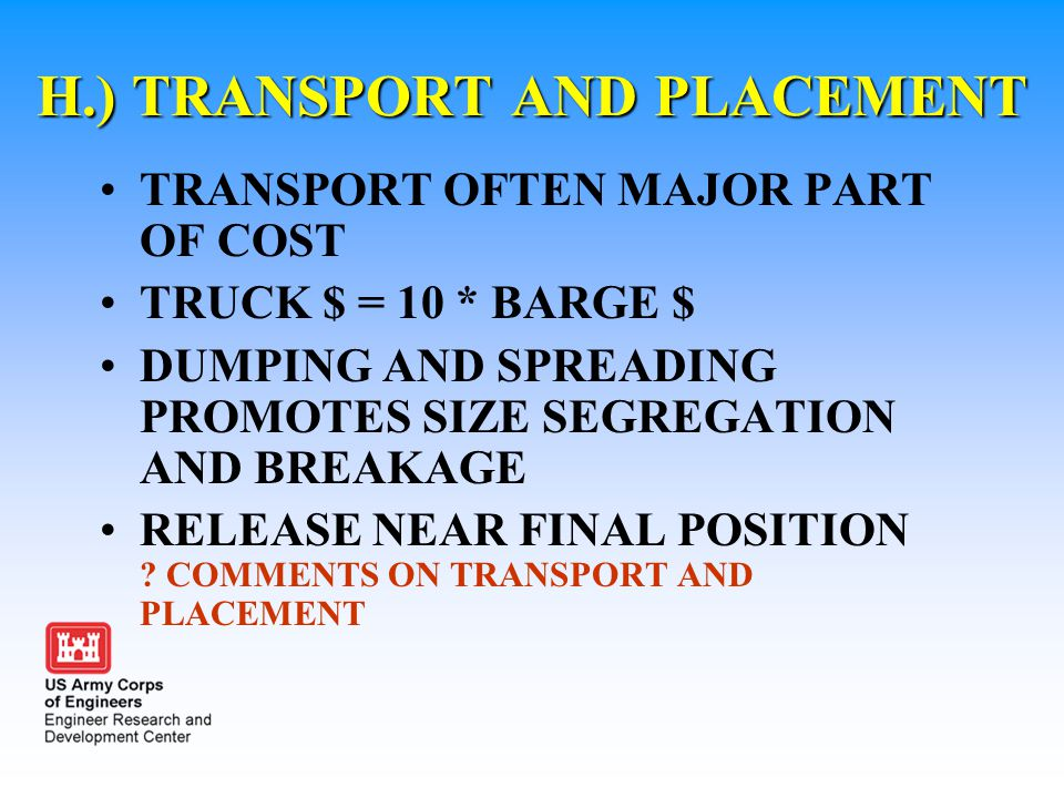 H.) TRANSPORT AND PLACEMENT